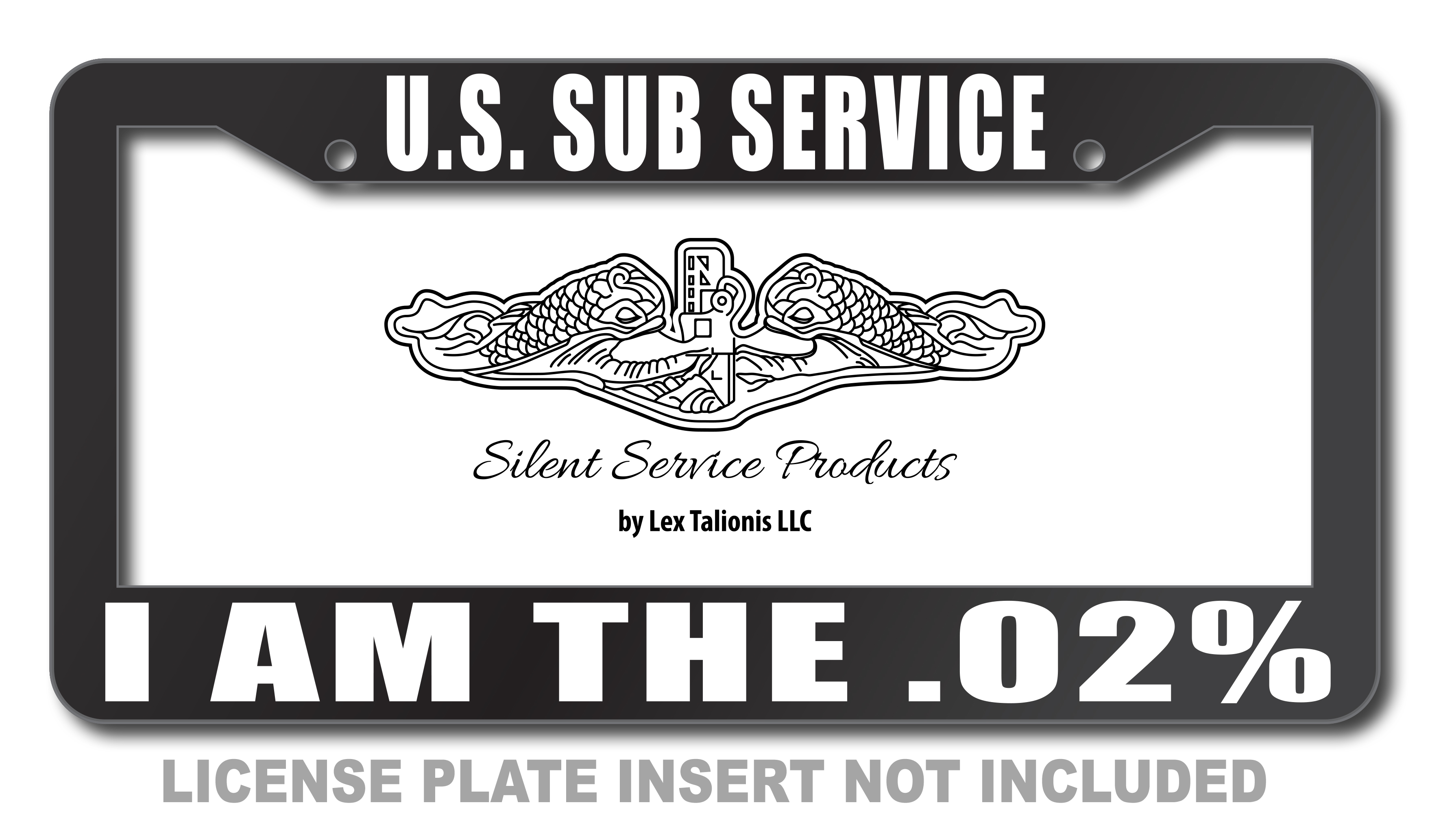 U.S. Sub Service I Am The .02% License Plate Frame