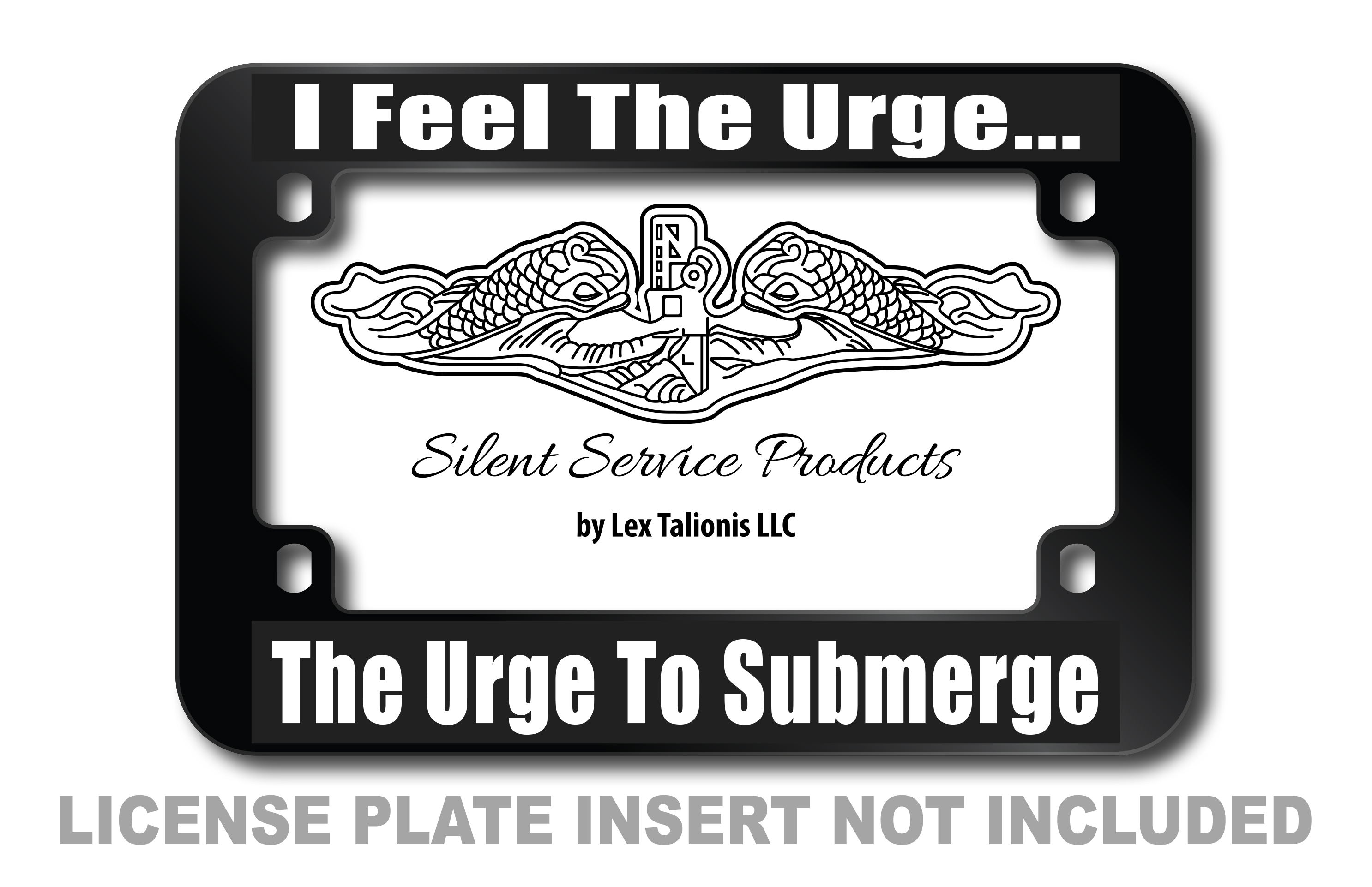I Feel The Urge... The Urge To Submerge Motorcycle License Plate Frame